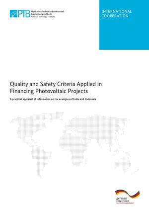 Quality and Safety Criteria Appliaed in Financing Photovoltaic Projects: A practical appraisal of the examples of India and Indonesia.