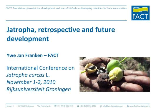 File:EN-Jatropha, retrospective and future development-Ywe Jan Franken - FACT.pdf