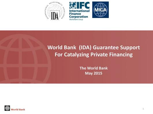 File:IFC, IDA, MIGA - World Bank (IDA) Guarantee Support For Catalyzing Private Financing.pdf