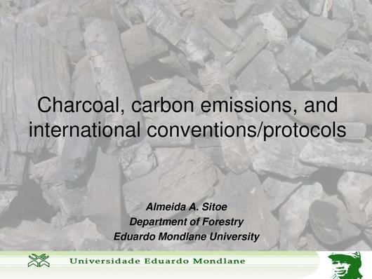 File:EN-Charcoal, carbon emissions and international onventions;protocols-Almeida A. Sitoe.pdf