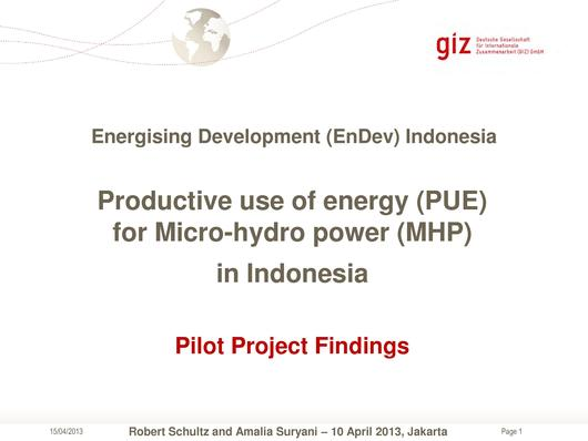File:130410 EnDev Indonesia - PUE and MHP - Pilot Project Findings.pdf