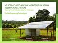 AC Solar Photo-voltaic Micro-Grid in Indian Reserve Forest Areas- Experimenting the Implementation Challenge.pdf