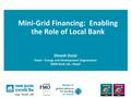 Dinesh Mini-Grid Financing - Enabling the Role of Local Bank.pdf