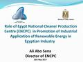 Role of Egypt National Cleaner Production Centre (ENCPC) in Promotion of Industrial Application of Renewable Energy in Egyptian Industry.pdf