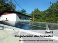Pengoperasian dan perawatan Operation and maintenance.pdf